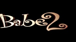 Babe 2 (part 1)